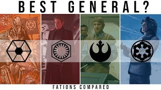 Which Star Wars Faction has the BEST GENERAL? | Factions Compared
