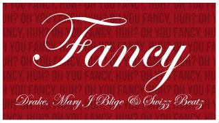 Drake - Fancy (Remix) (Feat. Mary J Blige & Swizz Beatz)