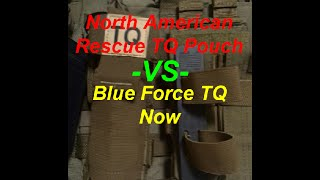 GSK Review: Tourniquet Pouch / North American Rescue TQ Pouch -VS- Blue Force TQ Now