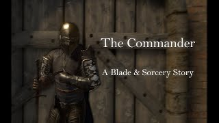 The Commander - A Blade and Sorcery Story by CptShibe