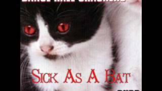 Sick As A Bat