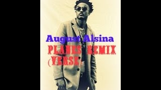August Alsina- Planes Remix Verse