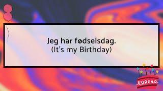 A Taste of Danish Conversation - Jeg har fødselsdag (It's my Birthday)