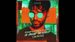 R3HAB x A Touch Of Class - All Around The World (La La La) 1Hour