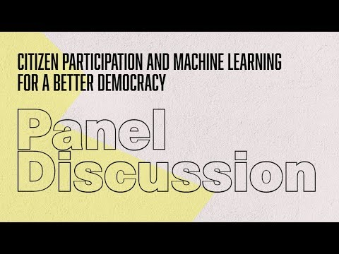 Panel - Citizen participation and machine learning for a better democracy