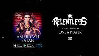THE RELENTLESS - Save a Prayer  (American Satan)