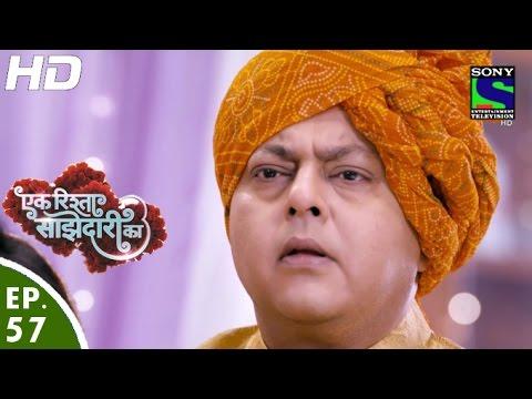 Ek Rishta Saajhedari Ka - एक रिश्ता साझेदारी का - Episode 57 - 25th October, 2016