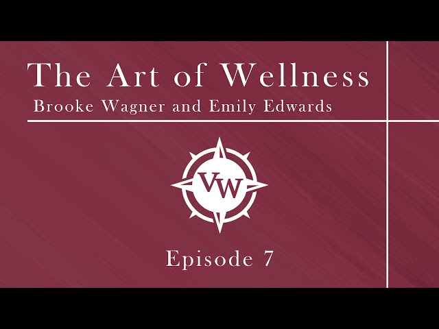 Episode 7 - The Art of Wellness with Emily Edwards and Brooke Wagner