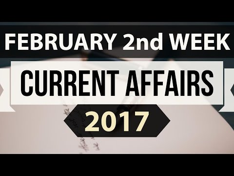 February 2017 2nd week current affairs (English) - IBPS,SBI,Clerk,Police,SSC CGL,RBI,UPSC,