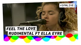 Rudimental Ft. Ella Eyre   Feel The Love | 3FM Live