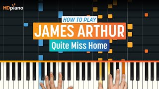 """How To Play """"Quite Miss Home"""" By James Arthur 