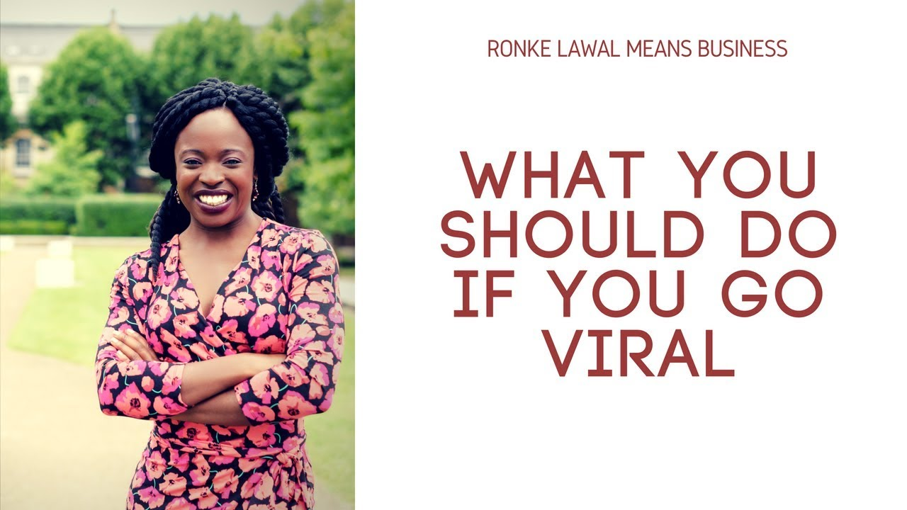 What You Should Do If You Go Viral