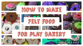How To Make Felt Food For Play Bakery