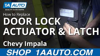 How to Replace Door Lock Actuator & Integrated Latch 06-11 Chevy Impala