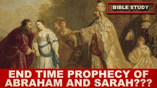 END TIME PROPHECY OF ABRAHAM AND SARAH | SFP - Bible Study