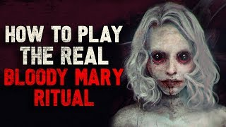 """""""How to play the real Bloody Mary Ritual"""" Creepypasta"""