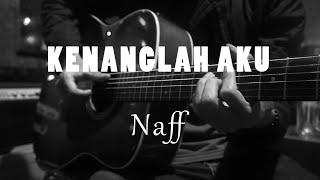 Kenanglah Aku   Naff ( Acoustic Karaoke)