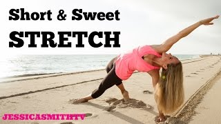 Short and Sweet Stretch | 15 Minute Total Body Home Stretch and Flexibility Routine