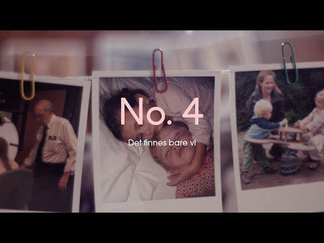 No. 4 – Det finnes bare vi