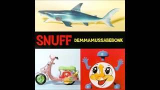 SNUFF Demmamussabebonk [full album]