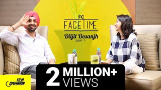 Diljit Dosanjh | FaceTime | Anupama Chopra - Part 1