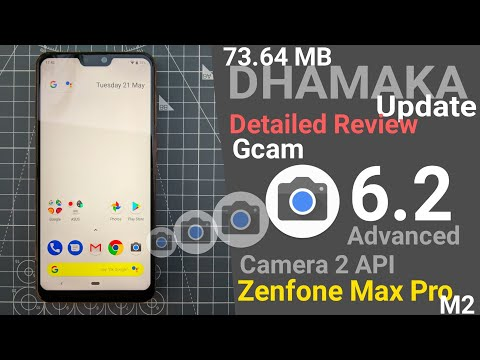 Zenfone Max Pro M2 73.64MB DHAMAKA update Review | GCAM 6.2 & Camera 2API