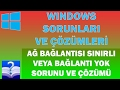 Windows, Ağ Bağlantısı Sınırlı veya Bağlantı Yok Sorunu ve Çözümü