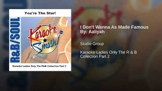 I Don't Wanna As Made Famous By: Aaliyah