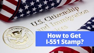 How to Get an I-551 Stamp? | US Visa Green Card Expiry and Renewal