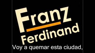 Franz Ferdinand - This Fire (Subtitulada)