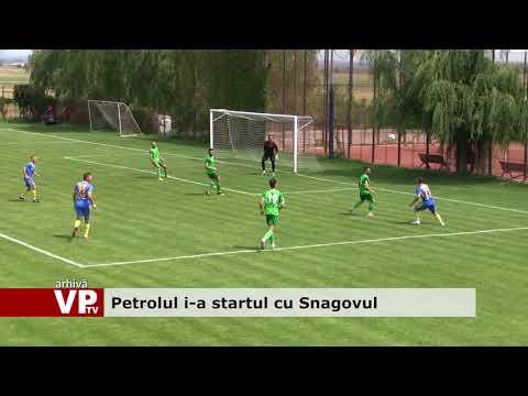 Petrolul i-a startul cu Snagovul
