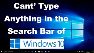 Can't Type in Windows 10 Search Bar - Two Fixes