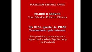 "Palestra ""Filhos e Servos"" – Edvaldo Roberto Oliveira – 29/04/2020"