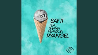 Say It (feat. Shana Pearson)