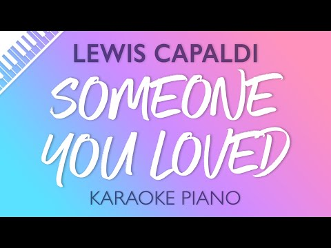 Someone You Loved (Piano Karaoke Instrumentals) Lewis Capaldi - Sing2Piano | Piano Backing Tracks