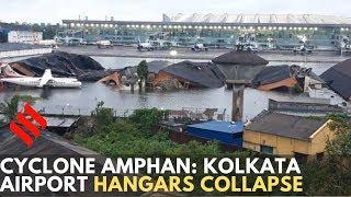 Cyclone Amphan: Bengal bears maximum brunt, Kolkata airport hangars collapse