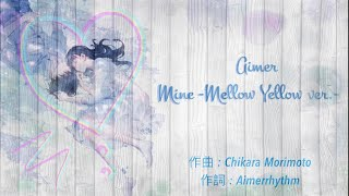 Aimer / Mine -Mellow Yellow ver.-