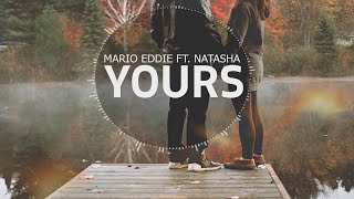 Mario Eddie ft.  Natasha - Yours (Lyrics Video)