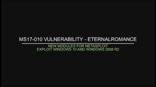 MS17-010 Vulnerability - New EternalRomance Metasploit modules - Windows10 and Windows2008R2