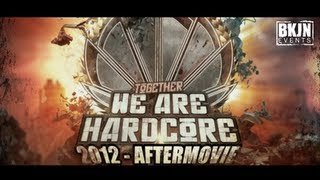 Together we are Hardcore Festival 2012 - Official AfterMovie