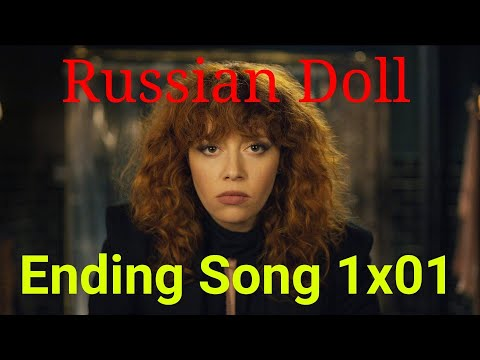 Russian Doll - Ending Song 1x01