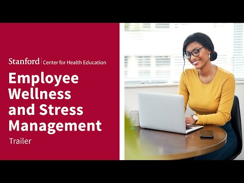 Employee Wellness and Stress Management | The Stanford Center for Health Education | Trailer