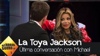 La Toya Jackson Desvela La última Conversación Con Su Hermano - El Hormiguero 3.0