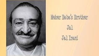 Jal Irani - Meher Baba's Brother