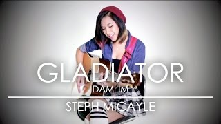 "Steph Micayle - ""Gladiator"" Acoustic Cover 