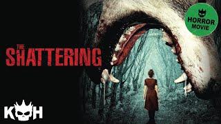 The Shattering  Full Horror Movie