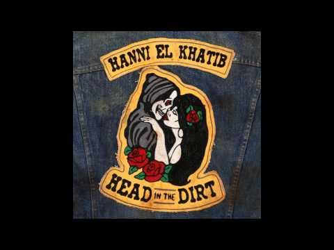 Head in the Dirt (Song) by Hanni El Khatib