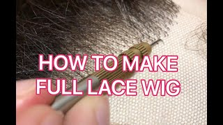 FREE EDUCATION ON MAKING FULL LACE WIG. LEARN HOW TO VENTILATE FULL LACE WIG ONLINE FREE. LACE WIG.