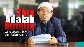 Zina Adalah Hutang, yang akan dibayar oleh keluargamu - Ustadz Arifin, S.H.I., Video CERAH Eps 008