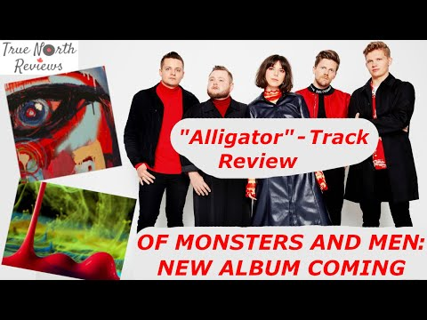 """New Of Monsters and Men Single - """"Alligator"""" TRACK REVIEW"""